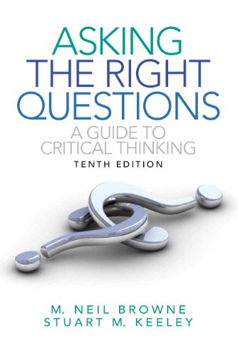 Asking-the-Right-Questions-A-Guide-to-Critical-Thinking-10th-Edition-0