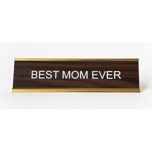 Best-Mom-Ever-Engraved-Office-NameplatePlaque-2-x-8-0
