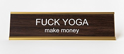 Fuck-Yoga-Make-Money-Engraved-Office-Desk-NameplatePlaque-2-x-8-Brown-and-Gold-0