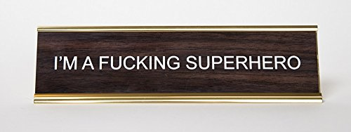 Im-A-F-cking-Superhero-Engraved-Office-Desk-NameplatePlaque-2-x-8-Brown-and-Gold-0
