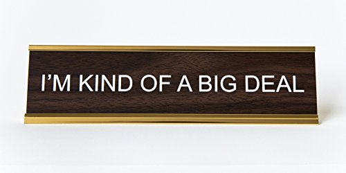 Im-Kind-of-a-Big-Deal-Engraved-Office-NameplatePlaque-2-x-8-Brown-and-Gold-0