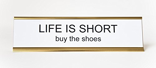 Life-Is-Short-Buy-The-Shoes-Engraved-Office-NameplatePlaque-2-x-8-White-Black-and-Gold-0