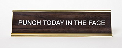 Punch-Today-In-The-Face-Engraved-Office-NameplatePlaque-2-x-8-Brown-and-Gold-0