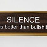 Silence-Is-Better-Than-Bullsht-Engraved-Office-Desk-NameplatePlaque-2-x-8-Brown-and-Gold-0