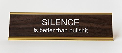 Silence-Is-Better-Than-Bullsht-Engraved-Office-Desk-NameplatePlaque-2-x-8-Brown-and-Gold-0