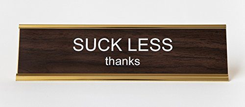 Suck-Less-Thanks-Engraved-Office-Desk-NameplatePlaque-2-x-8-Brown-and-Gold-0