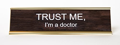 TRUST-ME-Im-a-Doctor-Engraved-Office-Desk-NameplatePlaque-2-x-8-Brown-and-Gold-0