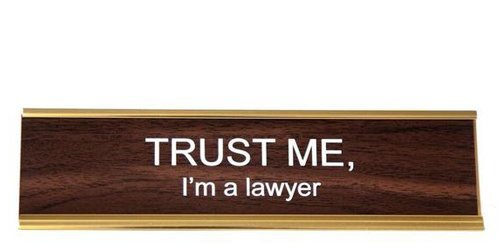 TRUST-ME-Im-a-lawyer-Engraved-Office-NameplatePlaque-2-x-8-Brown-and-Gold-0